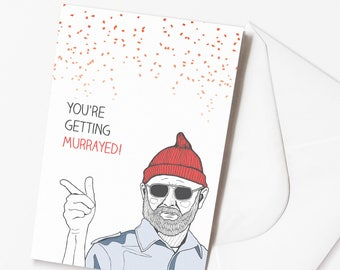 Funny Bill Murray Wedding Card 'You're Getting Murrayed'