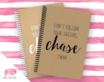 Spiral Notebook | Spiral Journal Planner | Journal | 100% Recycled | Chase your dreams | BB032