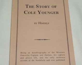 "Book ""The Story of Cole Younger"" - Written by Himself in 1903, Reprint, BK27"