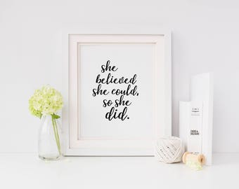 Printable Wall Art - She Believed She Could So She Did, Gift for Her, Wall Decor, Minimalist Quote, Inspirational Quote, Motivational Print