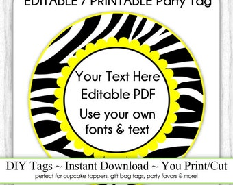 Printable Party Favor, Yellow and Zebra Print Editable Party Tag, INSTANT DOWNLOAD, Use as Cupcake Topper, DIY Party Tag, Your Text, Fonts
