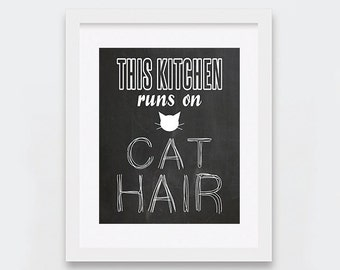 Kitchen Decor, Funny Cat Art Printable, This Kitchen Runs On Cat Hair Print, Cat Lovers Gift Idea, Chalkboard Typography Art, Cat Gifts