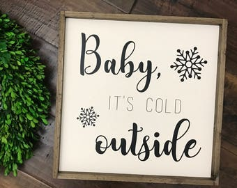 Baby Its Cold Outside Sign | Wood Sign | Farmhouse Style | Farmhouse Decor | Winter Decor | Farmhouse Sign | Christmas Sign | Fixer Upper