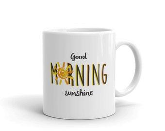 Good Morning Sunshine, Morning Mug, Mugs With Sayings, Morning Sunshine Mug   Ceramic Coffee Mug