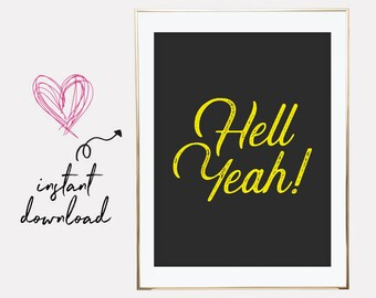 motivational posters, hell yeah print, motivational art, motivational quote, quote printable, quote wall art, downloadable prints