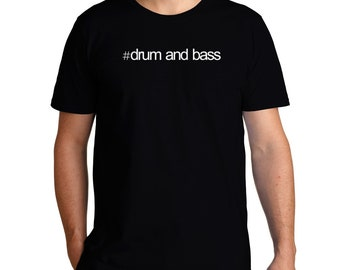 Hashtag Drum And Bass T-Shirt