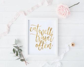 Eat Well Travel Often, Digital Print, Travel Print, Printable Art, Typography, Gold Foil Eat Well, Chic Home, Travel Often, Instant Download