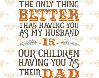 The Only Thing Better Dad svg Fathers Day svg Best Dad svg Fathers Day gift svg Dad svg Husband svg Silhouette svg Cricut svg