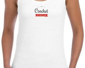 I Crochet So I Don't Snap Junior's Tank Top 64200L - PP-401