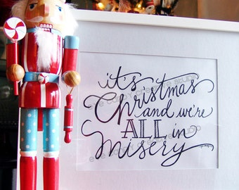 ART PRINT - It's Christmas & We're all in Misery - Christmas Vacation quote - Christmas Art Print - Digital Print - hand lettered