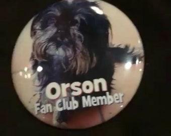 Orson Fan Club Button.  LPs furbaby