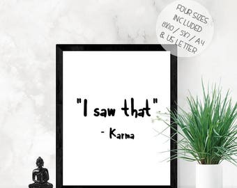 Karma funny quote, PRINTABLE wall art, I saw that Karma, funny wall art, instant download