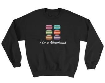 French Macaron - Sweatshirt - Macaron - Paris Lover - Macaron Cookies - French Bakery - Paris