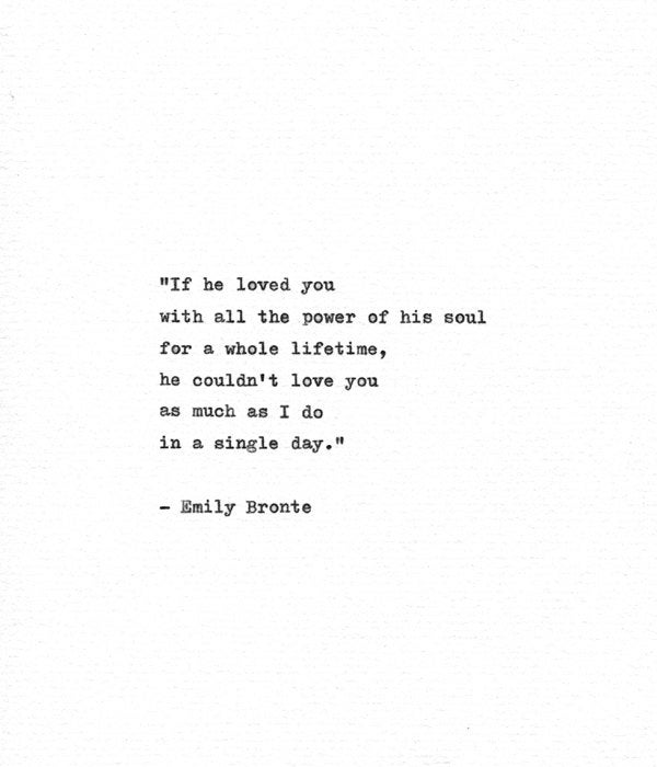 Wuthering Heights Quotes: Emily Bronte Hand Typed Quote 'If He Loved You