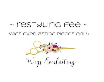 Restyling Fee - WigsEverlasting pieces only