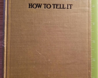 Story Telling What to Tell and How to Tell It by Edna Lyman and published by A.C. McClurg Co. 1910