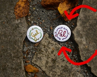 PAL ONLY - Gal Pal Buttons: For You and Your Pal!