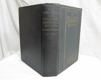 The Memories of William Jennings Bryan, Mary Baird Bryan, Illustrated, United Publishers, First Edition, 1925 Hardcover Antique Book