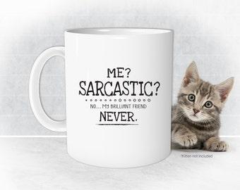 Me Sarcastic Never Mug, funny Mugs, Sarcastic Mug, Funny Coffee Cups, Office Mug,  Work Mug, Coworker Gifts, Teacups, Me Sarcastic, BFF Gift