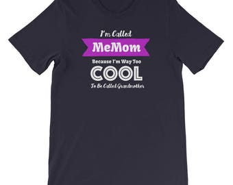 I'm Called MeMom Because I'm Way Too COOL Be Called Grandmother Shirt Gift for Grandma MeMom Nickname Birthday Mother's Day Gift