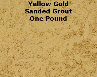 Mosaic Grout 1 Lb. Yellow Gold SANDED Grout One Pound