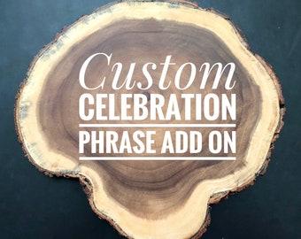 Custom Celebration Add ons