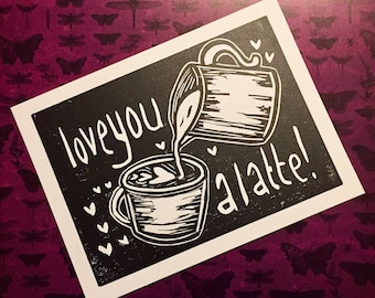 Love You a Latte! - Valentine's Day Print, Open Edition Linocut, Original Art Print, Gift for Coffee Addicts, Ready-To-Ship
