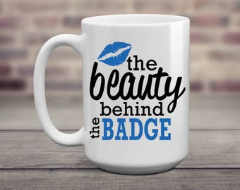 Beauty Behind The Badge | Police Wife | Police Girlfriend | Sublimation Ink | Cop Wife | Cop Girlfriend | Blue Lives Matter | Wedding Gift |