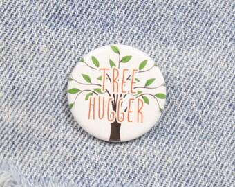Tree Hugger 1.25 Inch Pin Back Button Badge
