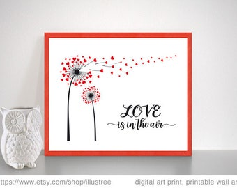 Valentine's day digital art print and printable card, love is in the air, dandelion flower, wall art, 8x10, 11x14, 16x20, instant download