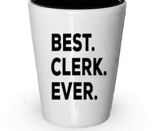 Clerk Shot Glass, Best Clerk Ever, Clerk gift, Gift for Clerk , Birthday Gift, Christmas Present