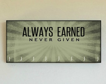 "Race Medal Holder /  Race Medal Hanger  ""Always Earned Never Given"" Wood Wall Mounted Wood Organizer. CUSTOMIZATiON Available"