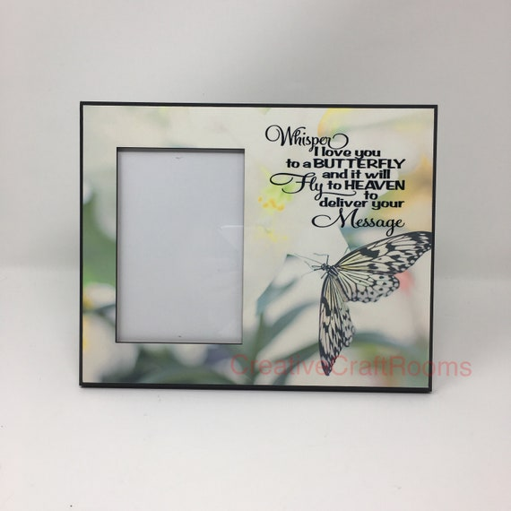 Whisper I love you to a Butterfly and it will fly to Heaven to deliver your Message, Whisper I Love You to a Butterfly Frame, Sympathy Gift