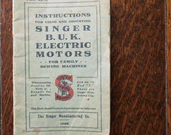 An original manual for Singer sewing machines.  For using Singer B.U.K. electric motors.  Dated 1927.