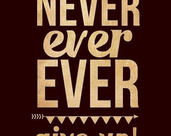 Never Ever Give up T shirt