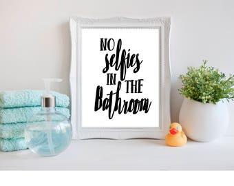 No Selfies In The Bathroom Print, Selfies, Bathroom Sign,  Get Naked Sign, Bathroom Print, Inspirational Quote, Digital Print