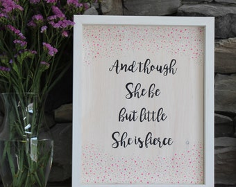 And Though She Be But Little She is Fierce | Custom Wooden Sign | Nursery Decor | Nursery Artwork | Home Decor