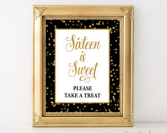 Sixteen is Sweet Please Take a Treat Birthday Party Sign, Sweet 16 Birthday Party Sign, Black & Gold Glitter Confetti, INSTANT PRINTABLE