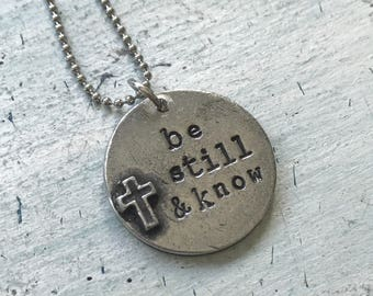 Be still and know. Cross Necklace. Confirmation Necklace. Religious Gift. First Communion Gift. Gift for her. Psalm 4610