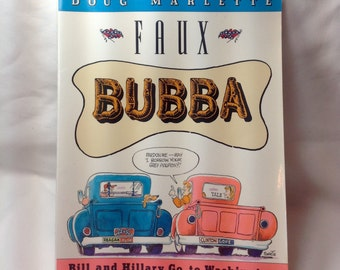 Vintage Faux Bubba Bill and Hillary Go To Washington Cartoon Comic Book by Doug Marlette