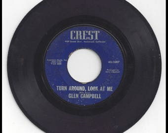 Glen Campbell Vintage 45 Record Turn Around, Look At Me