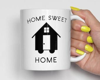 Home Sweet Home Mug, Tiny House Mug, THOW Coffee Mug, Tiny House Lover (0021)