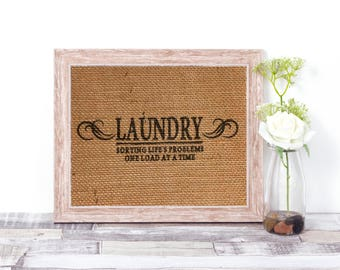 Laundry Sorting Life's Problem's One Load At A Time Burlap Print – Laundry Room Decor - Laundry Room Sign