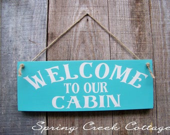 Wooden Signs, Welcome To Our Cabin, Handpainted Wood Signs, Wreath Signs, Cabin Decor, Lake House Decor, Rustic Coastal Signs