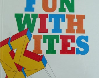 Fun with Kites - How to Make 18 Beautiful Kites - Children Youth Adult Instructional Book