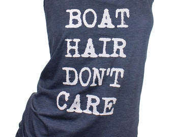 boat hair don't care. boat hair dont care. lake shirt. beach wear. bathing suit cover up. boat life. summer tank top. graphic tees for women