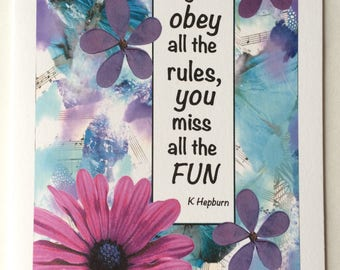 If you obey all the rules, you miss all the fun - A5 Blank Greetings Card From Original Mixed Media Painting With Digital Collage
