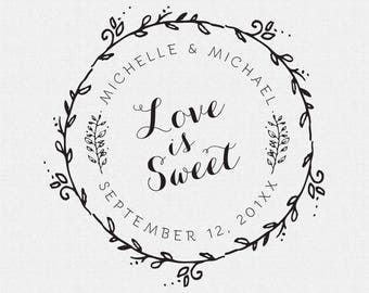 Love is Sweet Stamp, Wedding Favor, Thank You Stamp, Self Inking Stamp, Wood Handle, Circle Stamp, Personalized, Floral, Wreath (T161)