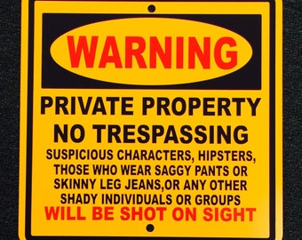 Funny Warning Private Property No Trespassing 12 inch by 12 inch Metal Sign
