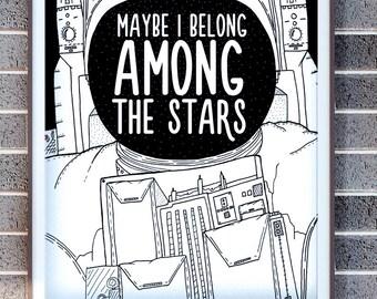 Maybe I belong among the stars